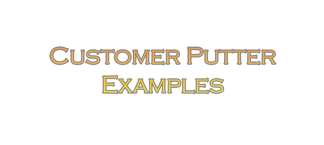 Customer Putter Examples